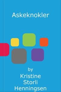 Askeknokler (ebok) av Kristine Storli Henning