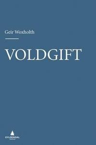 Voldgift (ebok) av Geir Woxholth
