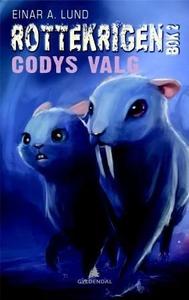 Codys valg (ebok) av Einar A. Lund