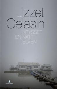Krysset en natt elven (ebok) av Izzet Celasin