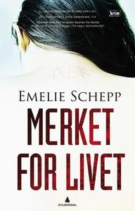 Merket for livet (ebok) av Emelie Schepp