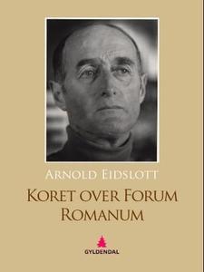 Koret over Forum Romanum (ebok) av Arnold Eid