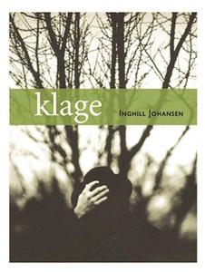Klage (ebok) av Inghill Johansen
