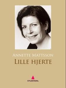 Lille hjerte (ebok) av Annette Mattsson