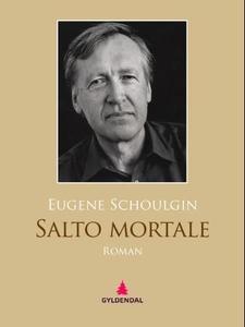 Salto mortale (ebok) av Eugene Schoulgin