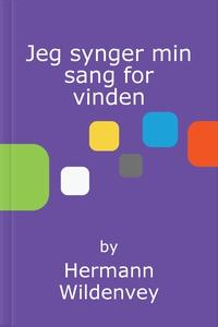 Jeg synger min sang for vinden (ebok) av Herm