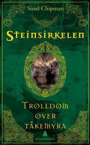 Trolldom over tåkemyra (ebok) av Sissel Chipm