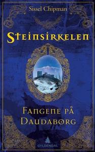 Fangene på Daudaborg (ebok) av Sissel Chipman