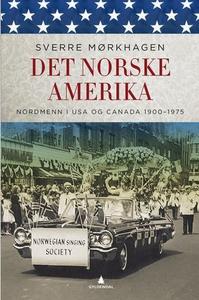 Det norske Amerika (ebok) av Sverre Mørkhagen