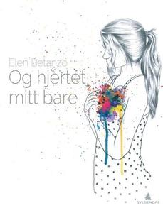 Og hjertet mitt bare (ebok) av Elen Betanzo