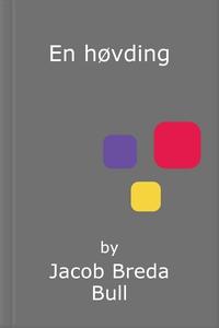 En høvding (ebok) av Jacob Breda Bull