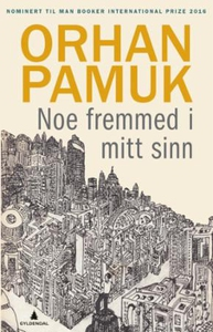 Noe fremmed i mitt sinn (ebok) av Orhan Pamuk
