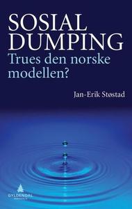 Sosial dumping (ebok) av Jan-Erik Støstad