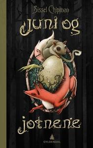 Juni og jotnene (ebok) av Sissel Chipman
