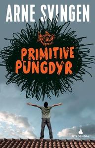 Primitive pungdyr (ebok) av Arne Svingen