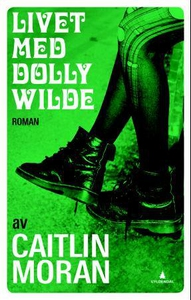Livet med Dolly Wilde (ebok) av Caitlin Moran