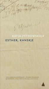Esther, kanskje (ebok) av Katja Petrowskaja