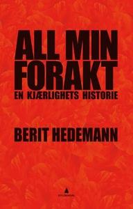 All min forakt (ebok) av Berit Hedemann