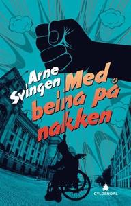 Med beina på nakken (ebok) av Arne Svingen