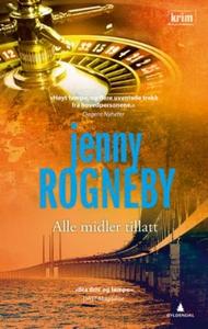 Alle midler tillatt (ebok) av Jenny Rogneby