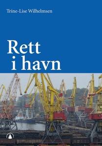Rett i havn (ebok) av Trine-Lise Wilhelmsen