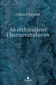Akutthjemlene i barnevernloven (ebok) av Mons