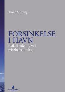 Forsinkelse i havn (ebok) av Trond Solvang