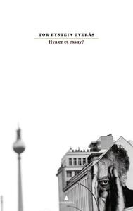 Hva er et essay? (ebok) av Tor Eystein Øverås
