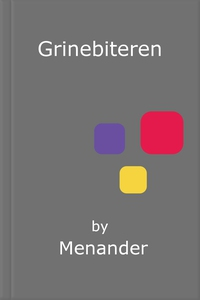 Grinebiteren (ebok) av  Menander