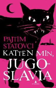 Katten min, Jugoslavia (ebok) av Pajtim Stato
