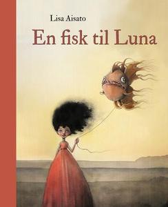 En fisk til Luna (interaktiv bok) av Lisa Ais