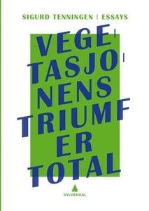 Vegetasjonens triumf er total (ebok) av Sigur