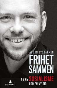 Frihet sammen (ebok) av Audun Lysbakken