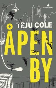 Åpen by (ebok) av Teju Cole
