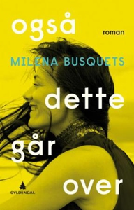 Også dette går over (ebok) av Milena Busquets