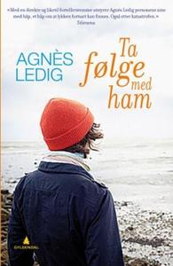 Ta følge med ham (ebok) av Agnès Ledig