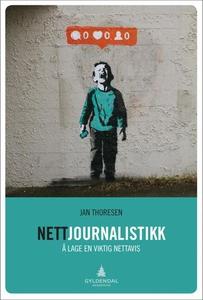 Nettjournalistikk (ebok) av Jan Thoresen