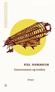 Gutterommet og verden (ebok) av Pål Norheim