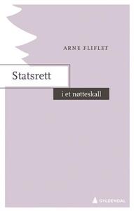 Statsrett i et nøtteskall (ebok) av Arne Flif