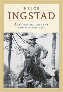 Apache-indianerne (ebok) av Helge Ingstad