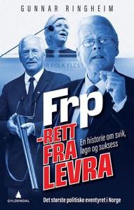 FrP - rett fra levra (ebok) av Gunnar Ringhei