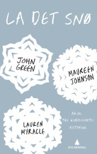 La det snø (ebok) av John Green, Maureen John