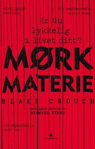 Mørk materie (ebok) av Blake Crouch