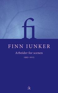 Arbeider for scenen 1993 - 2015 (ebok) av Fin