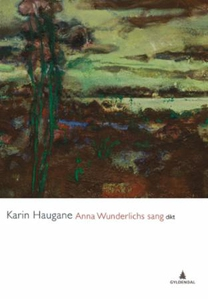 Anna Wunderlichs sang (ebok) av Karin Haugane