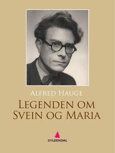 Legenden om Svein og Maria (ebok) av Alfred H