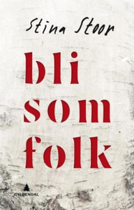 Bli som folk (ebok) av Stina Stoor