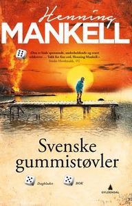 Svenske gummistøvler (ebok) av Henning Mankel