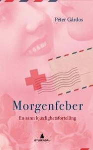 Morgenfeber (ebok) av Péter Gárdos