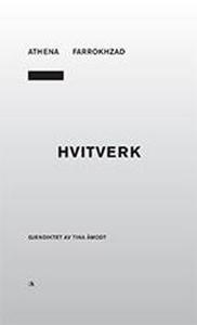 Hvitverk (ebok) av Athena Farrokhzad